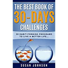 The Best Book of 30 Days Challenges: 30 Habit-Forming Programs to Live a Better Life (English Edition)
