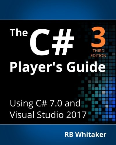 The C# Player's Guide (3rd Edition) by Unknown