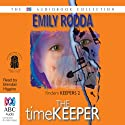 The Timekeeper Audiobook by Emily Rodda Narrated by Brendan Higgins