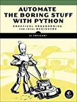 Automate the Boring Stuff with Python: Practical Programming for Total Beginners Front Cover