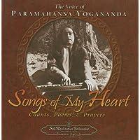 Songs of My Heart: The Voice of Paramahansa Yogananda Chants Poems and Prayers