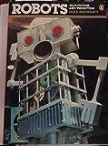 Robots: Fact, Fiction, and Prediction