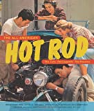 img - for The All-American Hot Rod: The Cars. The Legends. The Passion. book / textbook / text book