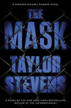 The Mask: A Vanessa Michael Munroe Novel (Vanessa Michael Munroe Series Book 5) by [Stevens, Taylor]