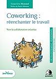 Coworking : réenchanter le travail : Vers la collaboration créatrice