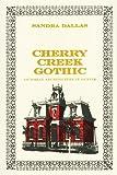 Cherry Creek Gothic, Sandra Dallas, 0806146230