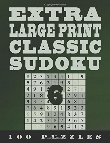 Extra Large Print Classic Sudoku 6 100 Easy To See Level 1 Puzzles