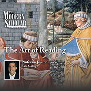 The Modern Scholar: The Art of Reading Lecture