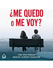 ¿Me quedo o me voy? [Do I Stay or Go?]: Reflexiones para decidir continuar o terminar una relación de pareja [Reflections to Decide to Continue or End a Relationship]