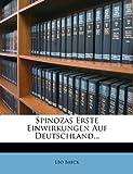 img - for Spinozas erste Einwirkungen auf Deutschland. (German Edition) book / textbook / text book