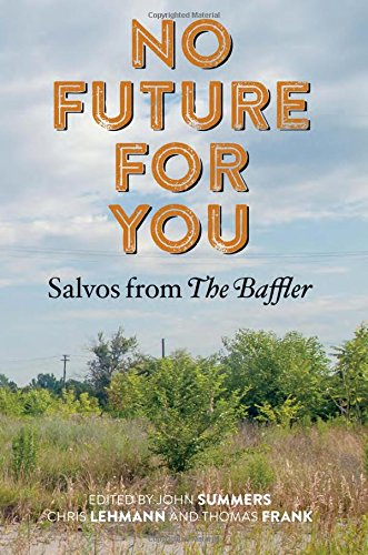 Books : No Future for You: Salvos from The Baffler (The MIT Press)