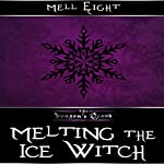 Melting the Ice Witch: The Dragon's Hoard | Mell Eight