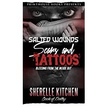 Salted Wounds, Scars and Tattoos: Bleeding from the Inside Out
