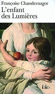 L'enfant des lumières, Chandernagor, Françoise
