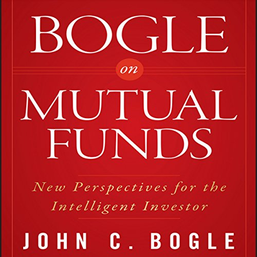 Bogle on Mutual Funds: New Perspectives for the Intelligent Investor by Gildan Media, LLC