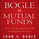 Bogle on Mutual Funds: New Perspectives for the Intelligent Investor Audiobook by John C. Bogle Narrated by Sean Pratt