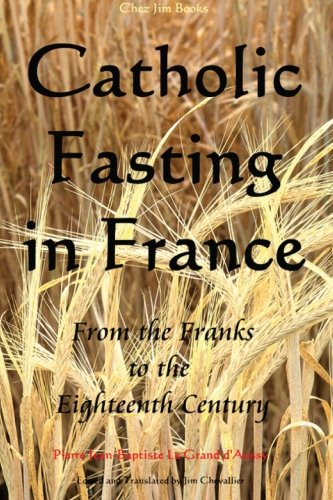 Catholic Fasting in France: From the Franks to the Eighteenth Century