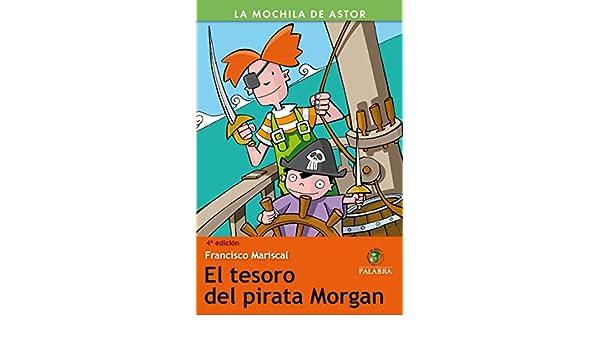El tesoro del pirata Morgan (La Mochila de Astor. Serie verde) (Spanish Edition) - Kindle edition by Francisco Mariscal Sistiaga, Mariano Hernanz López.