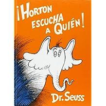 Horton Escucha a Quién! (Spanish Edition)