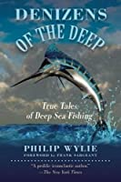 Denizens of the Deep: True Tales of Deep Sea Fishing