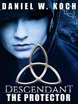 Descendant: The Protector (The Descendant Series Book 1) by [Koch, Daniel W.]