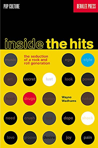 Inside the Hits: The Seduction of a Rock and Roll Generation (Pop Culture)