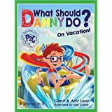 What Should Danny Do? On Vacation (The Power to Choose Series)