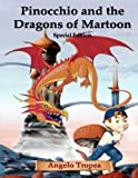 Pinocchio and the Dragons of Martoon Special Edition, Angelo Tropea, 146811719X