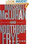 Marshall McLuhan and Northrop Frye: A...
