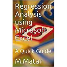Regression Analysis using Microsoft Excel: A Quick Guide