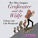 Großvater und die Wölfe Hörbuch von Per Olov Enquist Gesprochen von: Udo Wachtveitl