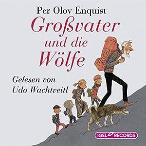 Großvater und die Wölfe Hörbuch