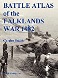 Battle Atlas of the Falklands War 1982 by Land, Sea and Air