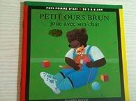Petit Ours Brun joue avec son chat par Claude Lebrun