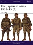 The Japanese Army 1931-45 (2): 1942-45: 1942-1945 Pt. 2 (Men-at-Arms)