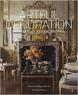 artful decoration interiors by fisher weisman