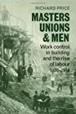 Masters, Unions and Men, Richard Price, 0521228824
