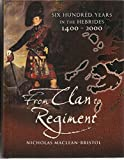 img - for Clan to Regiment: 600 Years in the Hebrides 1400-2000 book / textbook / text book