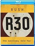 Rush R30 / 30th Anniversary World Tour [Blu-ray]