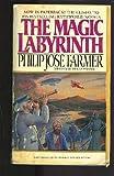 The Magic Labyrinth, Philip José Farmer, 0425048543