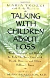img - for Talking with Children About Loss by Trozzi, Maria (1999) Paperback book / textbook / text book