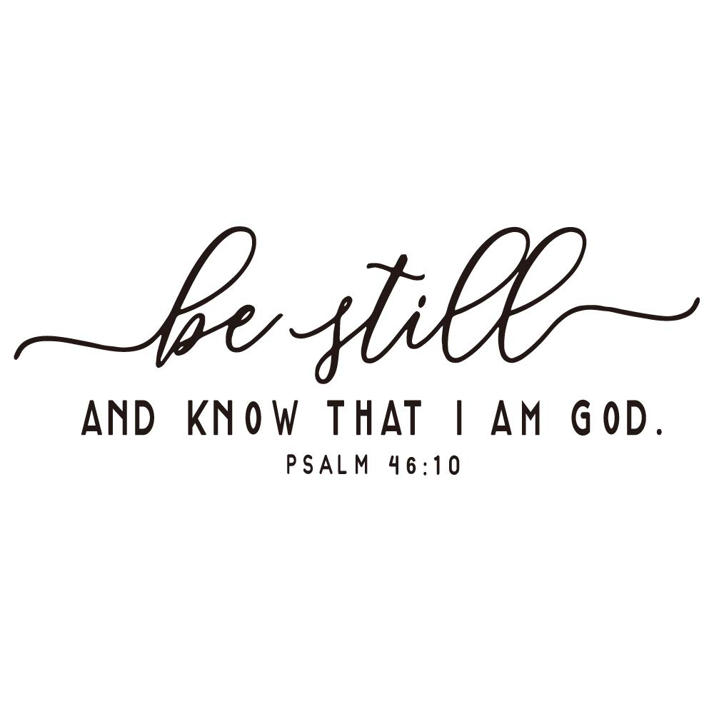 ZSSZ Be Still and Know That I AM GOD - Psalm 46:10 Bible Verse Wall Decal Christian Scripture Quotes Vinyl Décor Religious Inspirational Matto Words Handwriting Art Letters
