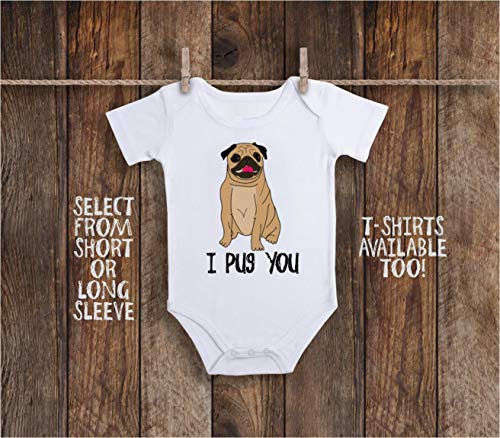 I Pug You Toddler Kids Tee Shirt or Baby Bodysuit For Dog or Puppy Life Lover