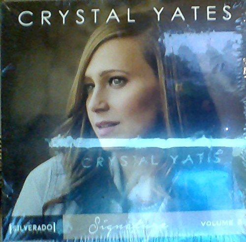 Crystal Yates - Signature Songwriter Series, Volume - Crystal Silverado