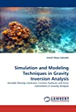 Simulation and Modeling Techniques in Gravity Inversion Analysis, Ismail Ateya Lukandu, 3844334564