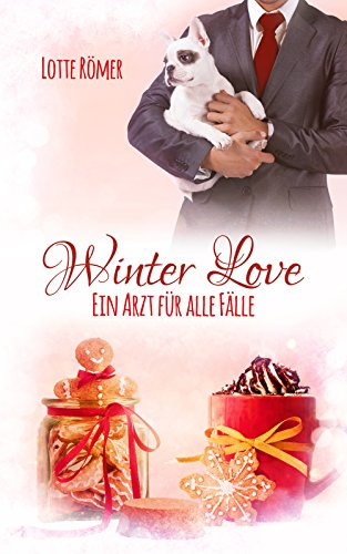 Winter Love - Ein Arzt für alle Fälle (German Edition)