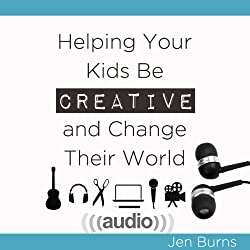 Helping Your Kids Be Creative and Change Their World