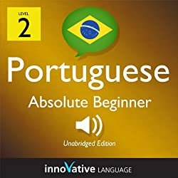Learn Portuguese - Level 2: Absolute Beginner Portuguese, Volume 2: Lessons 1-25