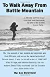 To Walk Away from Battle Mountain, Lee Bergthold, 1482047756