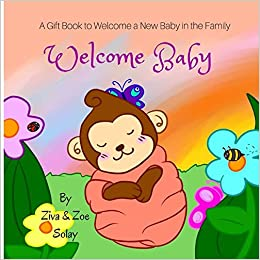 Welcome baby a personalized gift book to welcome a new baby in the welcome baby a personalized gift book to welcome a new baby in the family ziva solay zoe solay 9781533520708 amazon books negle Images